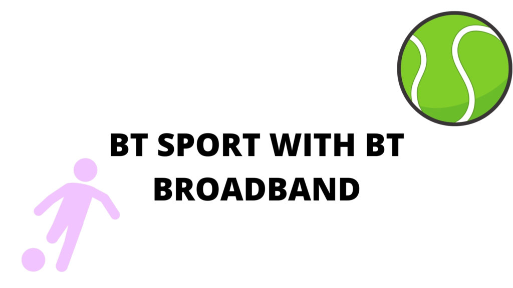 Can I Get BT Sport Without BT Broadband